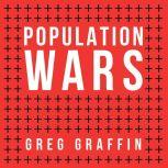 Population Wars A New Perspective on Competition and Coexistence, Greg Graffin