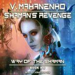 Shaman's Revenge, Vasily Mahanenko