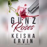 Gunz and Roses, Keisha Ervin