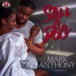 Still a Dog, Mark Anthony