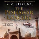 The Peshawar Lancers, S. M. Stirling