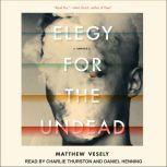 Elegy for the Undead A Novella, Matthew Vesely