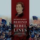 Behind Rebel Lines The Incredible Story of Emma Edmonds, Civil War Spy, Seymour Reit