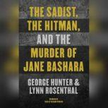 The Sadist, the Hitman, and the Murder of Jane Bashara, George Hunter
