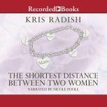 The Shortest Distance Between Two Women, Kris Radish