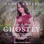 A Ghostly Reunion, Tonya Kappes