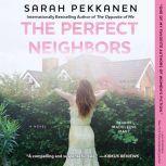 The Perfect Neighbors, Sarah Pekkanen