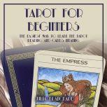 Tarot for Beginners, The Easiest Way to Learn the Tarot Reading and Cards Meaning, Julia Blanchard
