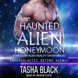 Haunted Alien Honeymoon, Tasha Black