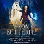 The Iron Butterfly, Chanda Hahn