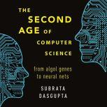 The Second Age of Computer Science From Algol Genes to Neural Nets, Subrata Dasgupta