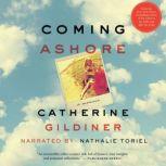 Coming Ashore A Memoir, Catherine Gildiner