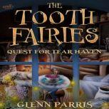 The Tooth Fairies Quest for Tear Haven, Glenn Parris
