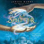The Healing Wars: Book I: The Shifter, Janice Hardy