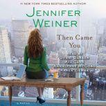 Then Came You, Jennifer Weiner