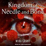 Kingdom of Needle and Bone , Mira Grant