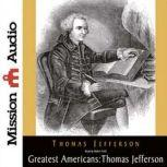 The Greatest Americans Series: Thomas Jefferson A Selection of His Writings, Thomas Jefferson