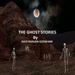The Ghost Stories, Ravi Ranjan Goswami