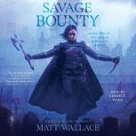 Savage Bounty, Matt Wallace