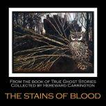 The Stains of Blood, Hereward Carrington