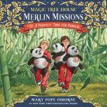 Magic Tree House #48: A Perfect Time for Pandas, Mary Pope Osborne