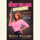 The Wendy Williams Experience, Wendy Williams