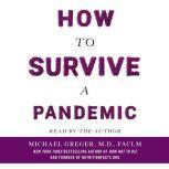 How to Survive a Pandemic, Michael Greger, M.D., FACLM
