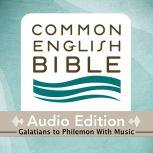 CEB Common English Bible Audio Edition with music - Galatians-Philemon, Common English Bible