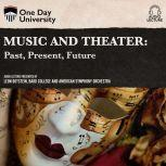 Music and Theater Past, Present, Future, Leon Botstein