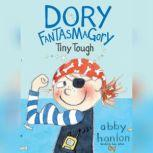 Dory Fantasmagory: Tiny Tough, Abby Hanlon