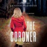 The Coroner, Jennifer Graeser Dornbush