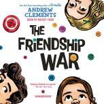 The Friendship War, Andrew Clements