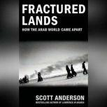 Fractured Lands How the Arab World Came Apart, Scott Anderson