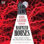 Haunted Houses Classic Stories of Doors That Should Never Be Opened, DK