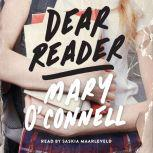Dear Reader, Mary O'Connell