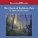 The Ghosts of Rathburn Park, Zilpha Keatley Snyder