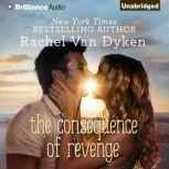 The Consequence of Revenge, Rachel Van Dyken