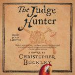 The Judge Hunter, Christopher Buckley