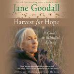 Harvest for Hope A Guide to Mindful Eating, Jane Goodall
