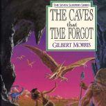 The Caves that Time Forgot, Gilbert Morris