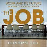 The Job Work and Its Future in a Time of Radical Change, Ellen Ruppel Shell