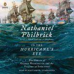 In the Hurricane's Eye The Genius of George Washington and the Victory at Yorktown, Nathaniel Philbrick