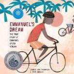 Emmanuel's Dream: The True Story of Emmanuel Ofosu Yeboah, Laurie Ann Thompson