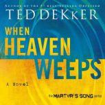 When Heaven Weeps, Ted Dekker