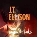 The Immortals, J.T. Ellison