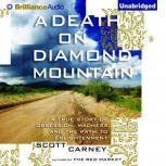 Death on Diamond Mountain, A A True Story of Obsession, Madness, and the Path to Enlightenment, Scott Carney