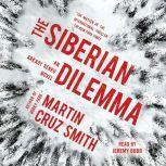 The Siberian Dilemma, Martin Cruz Smith