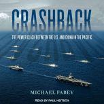 Crashback The Power Clash Between the U.S. and China in the Pacific, Michael Fabey