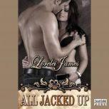 All Jacked Up, Lorelei James