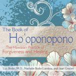 The Book of Ho'oponopono The Hawaiian Practice of Forgiveness and Healing, Luc Bodin
